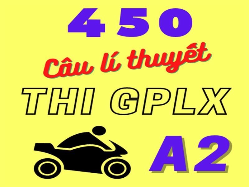 450 câu hỏi lý thuyết bằng lái xe A2