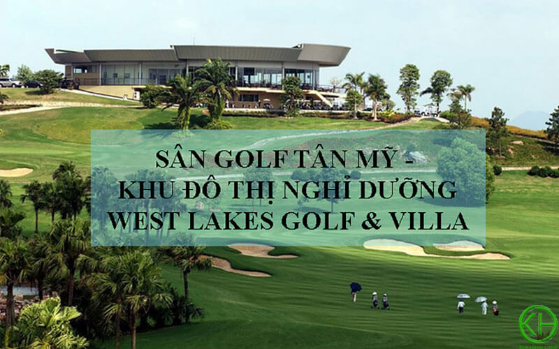 Biệt thự nghỉ dưỡng West Lakes Golf & Villas